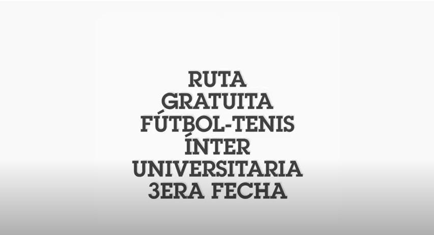 RUTA GRATUITA FÚTBOL-TENIS INTER-UNIVERSITARIA 3ERA FECHA UNAB